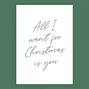 Kerstposter 'All I want for Christmas is you'